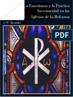 Bromiley, G. W. La Enseñanza y La Practica Sacramental en Las Iglesias de La Reforma