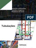 Seminário de Projetos I Tubulações e Acessórios Válvulas e Registros Medidores de Vazão (2).pptx