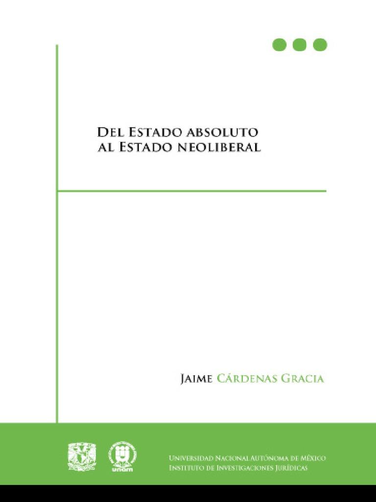 Del Estado Absoluto al Estado Neoliberal - Cardenas Gracia Jaime.pdf