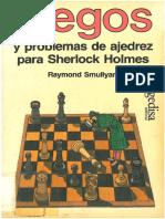Raymond Smullyan - Juegos y problemas de ajedrez para Sherlock Holmes.pdf