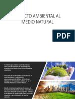 Impacto Ambiental Al Medio Natural