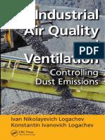 Industrial Air Quality and Ventilation - Controlling Dust Emissions - I.N. Logachev, K.I. Logachev (CRC, 2014).pdf