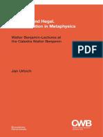 Jan Urbich Benjamin and Hegel a Constellation in Metaphysics 1