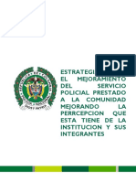 Estrategia Para El Mejoramiento Del Servicio Policial Prestado a La Comunidad Mejorando La Perrcepcion Que Esta Tiene de La Institucion y Sus Integrantes