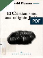 Flusser David - El Cristianismo Una Religion Judia.pdf