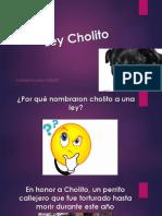 Ley Cholito