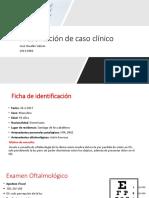 Presentación de Caso Clínico Oftalmo