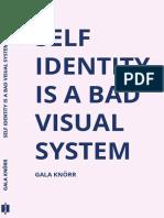 """Self Identity is a Bad Visual System"" de Gala Knörr"