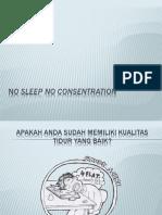 No Sleep No Consentration Ppt