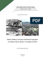 Políticas Públicas em Espaços Residenciais Segregados na Cidade do Rio de Janeiro_O Complexo da Maré
