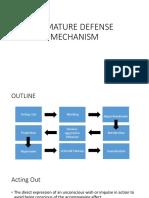 Seminar- Immature Defense Mechanism