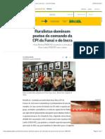 Ruralistas Dominam Postos de Comando Da CPI Da Funai e Do Incra - Jornal O Globo