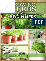 Green, Benjamin - Growing Herbs - How to Grow Low Cost Indoor and Outdoor - Herbs in Containers, For Profit or for Health Benefits at Home