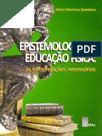 (SANCHEZ GAMBOA, 2007)Epistemologia Da Educação Física[CAPÍTULO]
