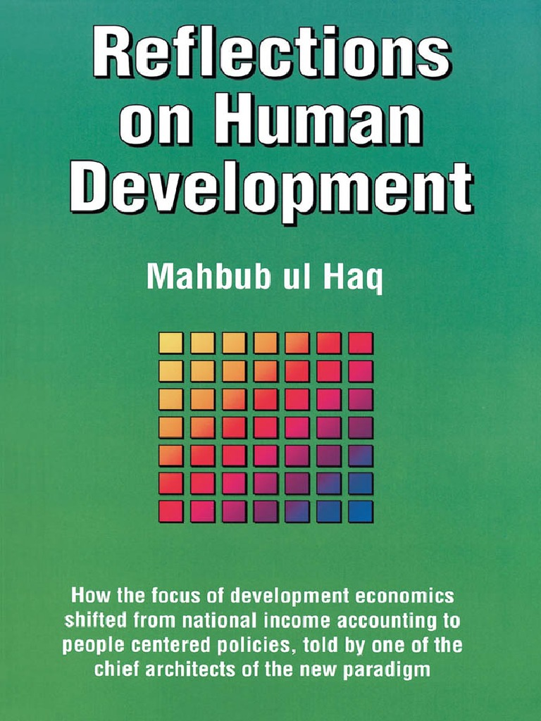 Mahbub Ul Haq Reflections on Human Development | Human Development Index |  Development Economics
