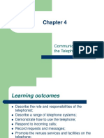 Chapter 4 Communicating on the Telephone Learning Outcomes Describe the Role and Responsibilities of the Telephonist Describe a Range of Telephone Systems