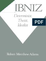 ADAMS_Leibniz Determinist, Theist, Idealist.pdf