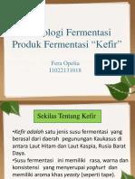 Fera Opelia (I1022131018) Produk Fermentasi - KEFIR