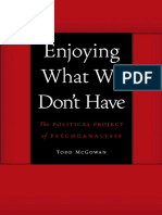 Enjoying What We Don't Have - The Political Project of Psychoanlysis by Todd McGowan