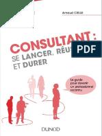 (J'ouvre ma boîte.) Cielle, Arnaud-Consultant _ se lancer, réussir et durer _ le guide pour devenir un professionnel reconnu-Dunod (2014)