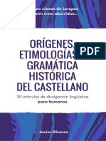 Álvarez Javer 2017 Orígenes Etimologías y Gramática Histórica Del Castellano 20 Artículos de Divulgación Lingüística Para Humanos