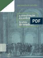 302288724 a Construcao Da Ordem Teatro Das Sombras Jose Murilo de Carvalho