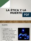 La Ética y El Final de La Vida.