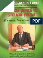 A Doua Sansa Cu Stelian Fulga - Alimentele Leacuri Sau Otravuri