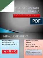Satelit Simposium 13.2 Primary and Secondary Survey Trauma Oleh Dr. Wishnu Pramudito. Dp Sp