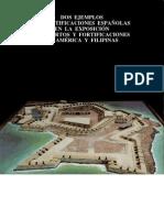DOS EJEMPLOS DE FORTIFICACIONES ESPAÑOLAS EN LA EXPOSICIÓN DE PUERTOS Y FORTIFICACIONES EN AMÉRICA Y FILIPINAS