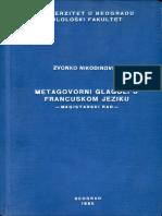 Nikodinovski, Zvonko - Metagovorni glagoli u francuskom jeziku (M.A. Thesis), Filološki fakultet, Beograd, 1985, 203 p