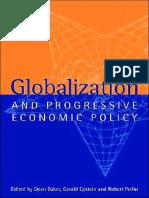 Dean Baker, Gerald A. Epstein, Robert Pollin (eds.) - Globalization and Progressive Economic Policy