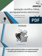 Experimentação científica - falhas nos equipamentos eletrônicos