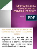 Importancia de La Ratificacion Del Convenio 102 De
