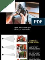Recursos de uma câmera_aula_6