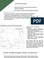 Deskripsi Lokasi Perencanaan Dan Alasan Pengembangan Moda Transportasi