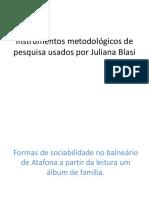 Instrumentos Metodológicos de Pesquisa Usados Por Juliana Blasi
