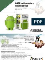 Palestra sobre Android SDK/NDK e vídeo captura.