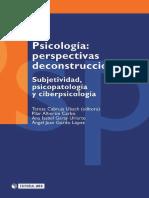Psicologia Perspectivas Deconstruccionistas. Subjetividad Psicopatologia y Ciberpsicologia