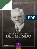 Hasta el fin del Mundo. Liderando la misión en Sudamérica (Cap 1) - Francisco Westphal