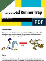 the better road runner trap