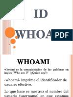 Presentacion de Diseño, Id-whoami