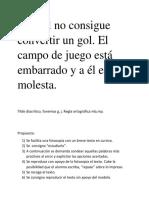 Miguel No Consigue Convertir Un Gol