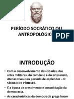 Periodo Socratico Ou Antropologico