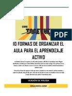 10FormasOrganizarAulaParaAprendizajeActivo-Ver1.0-eBook-Educar21-Prueba.pdf