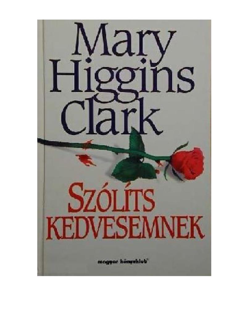Mary Higgins Clark - Szólíts Kedvesemnek 1524de259d