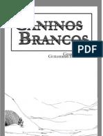 Caninos Brancos - Gian Danton e Guilherme Silveira