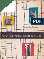 Przemysław Trzeciak - 1000 Tajemnic Architektury