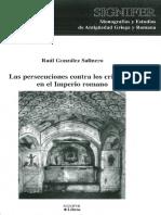 Gonzalez Salinero Raul. Las persecuciones contra los cristianos en el Imperio Romano. Una aproximacion critica..pdf