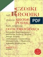 01 Jan Długosz, Roczniki Czyli Kroniki Sławnego Królestwa Polskiego. Księga 1 i 2 (Do1038)